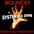 System of A Down - BOUNCE!! Pogo Pogo Pogo Pogo! (loop)