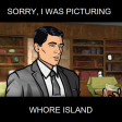 ArcherS01E01 - Archer - Sorry I was picturing whore island